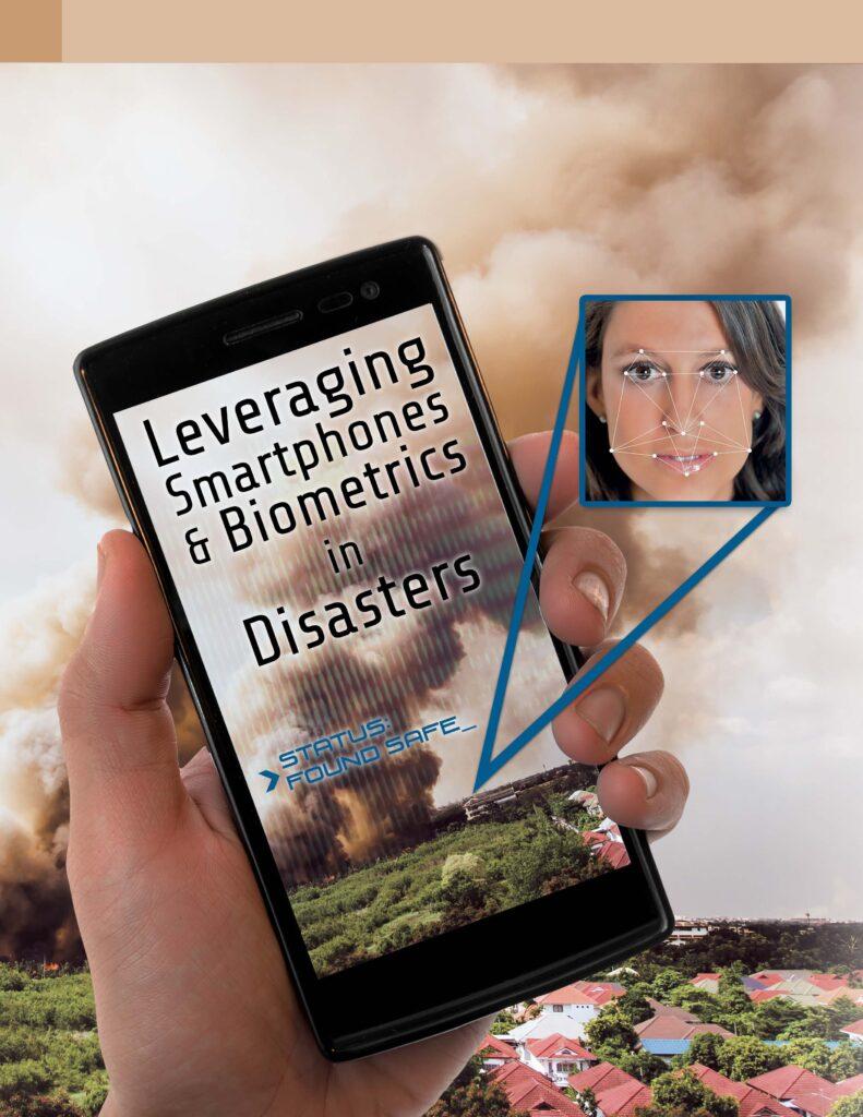 Leveraging Smartphones & Biometrics in Disaster