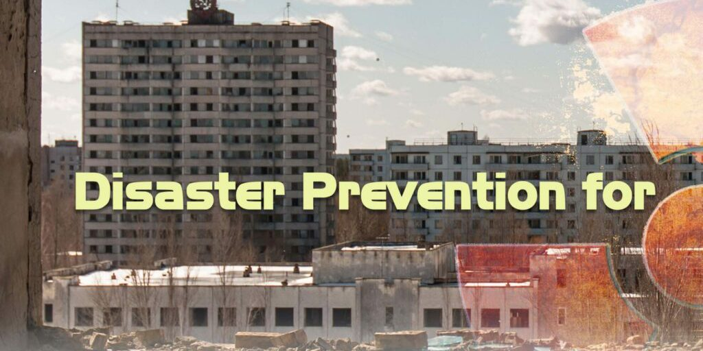 Disaster Prevention for Nuclear Power Plants